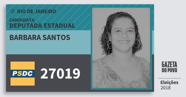 Santinho Barbara Santos 27019 (DC) Deputada Estadual | Rio de Janeiro | Eleições 2018