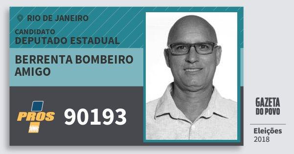 Santinho Berrenta Bombeiro Amigo 90193 (PROS) Deputado Estadual | Rio de Janeiro | Eleições 2018