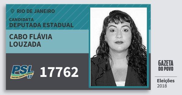 Santinho Cabo Flávia Louzada 17762 (PSL) Deputada Estadual | Rio de Janeiro | Eleições 2018