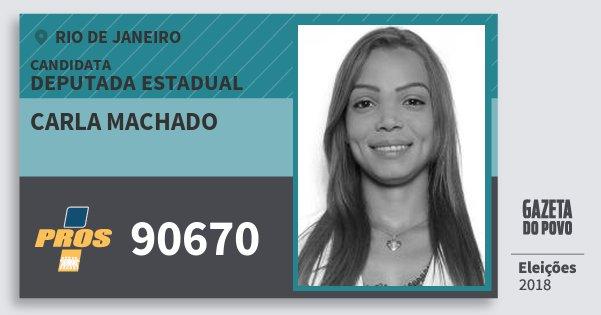 Santinho Carla Machado 90670 (PROS) Deputada Estadual | Rio de Janeiro | Eleições 2018