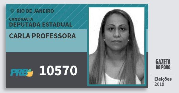 Santinho Carla Professora 10570 (PRB) Deputada Estadual | Rio de Janeiro | Eleições 2018