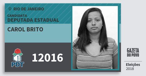 Santinho Carol Brito 12016 (PDT) Deputada Estadual | Rio de Janeiro | Eleições 2018