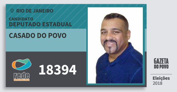 Santinho Casado do Povo 18394 (REDE) Deputado Estadual | Rio de Janeiro | Eleições 2018