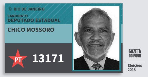Santinho Chico Mossoró 13171 (PT) Deputado Estadual | Rio de Janeiro | Eleições 2018
