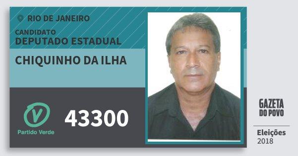 Santinho Chiquinho da Ilha 43300 (PV) Deputado Estadual | Rio de Janeiro | Eleições 2018