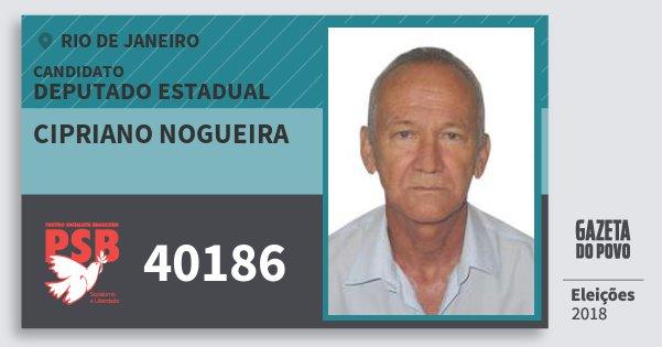 Santinho Cipriano Nogueira 40186 (PSB) Deputado Estadual | Rio de Janeiro | Eleições 2018