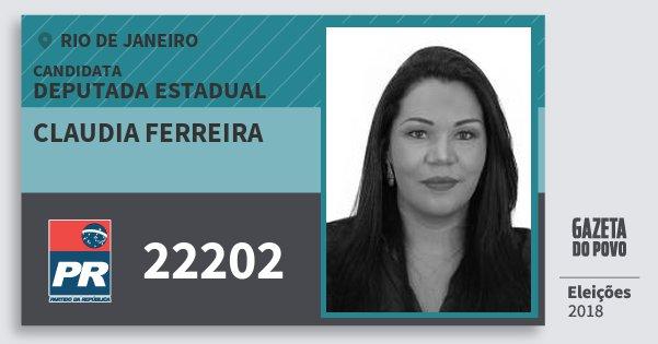 Santinho Claudia Ferreira 22202 (PR) Deputada Estadual | Rio de Janeiro | Eleições 2018