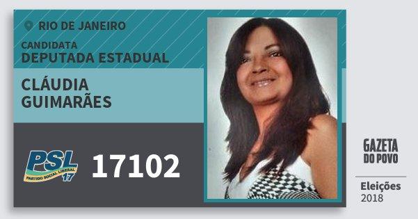 Santinho Cláudia Guimarães 17102 (PSL) Deputada Estadual | Rio de Janeiro | Eleições 2018