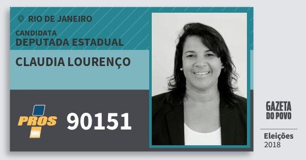Santinho Claudia Lourenço 90151 (PROS) Deputada Estadual | Rio de Janeiro | Eleições 2018