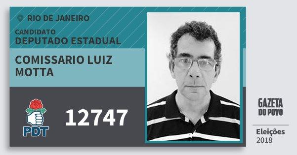 Santinho Comissario Luiz Motta 12747 (PDT) Deputado Estadual | Rio de Janeiro | Eleições 2018