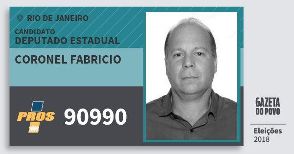 Santinho Coronel Fabricio 90990 (PROS) Deputado Estadual | Rio de Janeiro | Eleições 2018