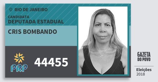 Santinho Cris Bombando 44455 (PRP) Deputada Estadual | Rio de Janeiro | Eleições 2018