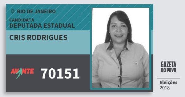 Santinho Cris Rodrigues 70151 (AVANTE) Deputada Estadual | Rio de Janeiro | Eleições 2018