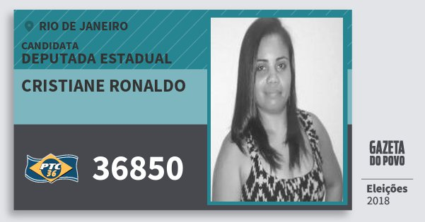 Santinho Cristiane Ronaldo 36850 (PTC) Deputada Estadual | Rio de Janeiro | Eleições 2018