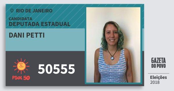 Santinho Dani Petti 50555 (PSOL) Deputada Estadual | Rio de Janeiro | Eleições 2018
