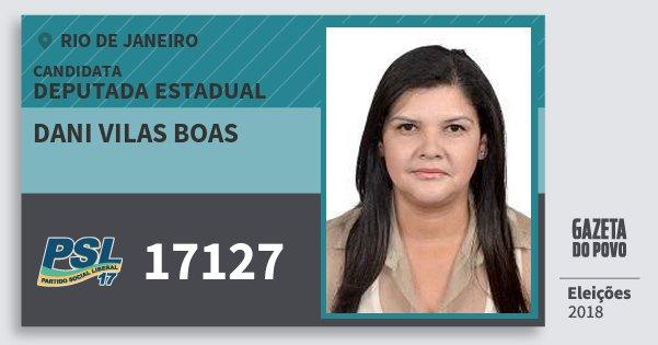 Santinho Dani Vilas Boas 17127 (PSL) Deputada Estadual | Rio de Janeiro | Eleições 2018