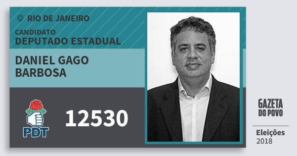 Santinho Daniel Gago Barbosa 12530 (PDT) Deputado Estadual | Rio de Janeiro | Eleições 2018