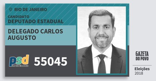 Santinho Delegado Carlos Augusto 55045 (PSD) Deputado Estadual | Rio de Janeiro | Eleições 2018