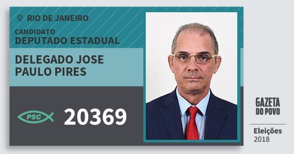 Santinho Delegado Jose Paulo Pires 20369 (PSC) Deputado Estadual | Rio de Janeiro | Eleições 2018