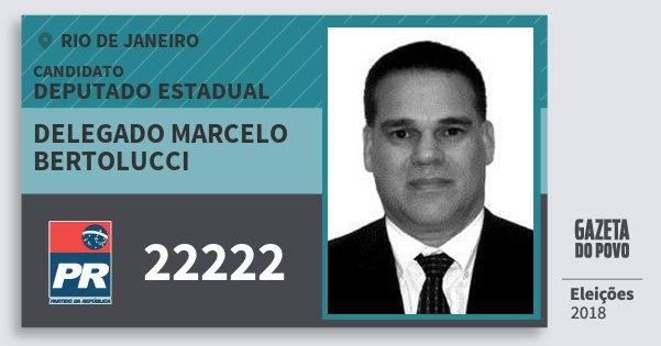 Santinho Delegado Marcelo Bertolucci 22222 (PR) Deputado Estadual | Rio de Janeiro | Eleições 2018