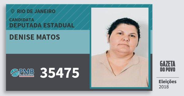 Santinho Denise Matos 35475 (PMB) Deputada Estadual | Rio de Janeiro | Eleições 2018