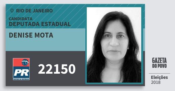 Santinho Denise Mota 22150 (PR) Deputada Estadual | Rio de Janeiro | Eleições 2018