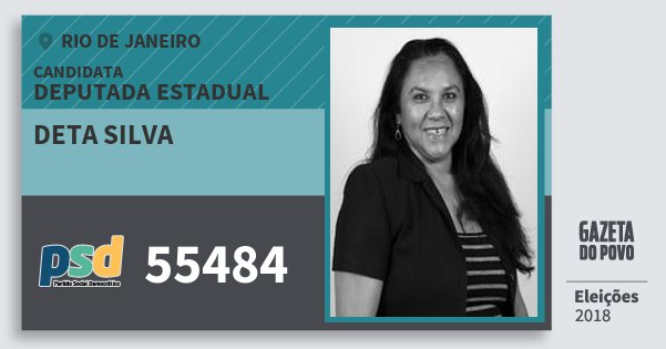 Santinho Deta Silva 55484 (PSD) Deputada Estadual | Rio de Janeiro | Eleições 2018