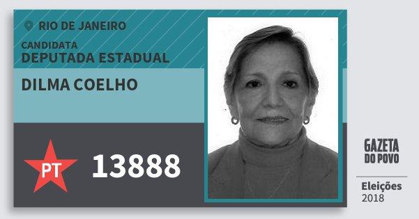 Santinho Dilma Coelho 13888 (PT) Deputada Estadual | Rio de Janeiro | Eleições 2018