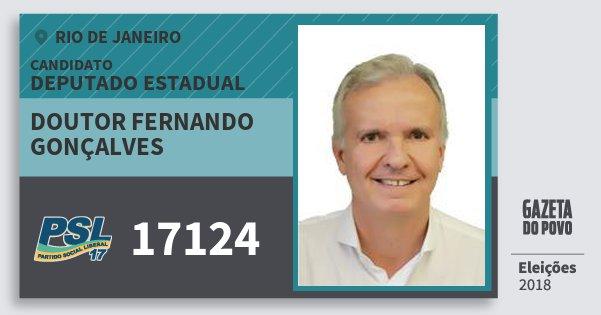 Santinho Doutor Fernando Gonçalves 17124 (PSL) Deputado Estadual | Rio de Janeiro | Eleições 2018