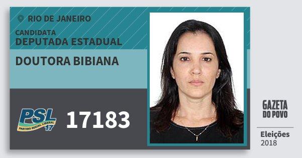 Santinho Doutora Bibiana 17183 (PSL) Deputada Estadual | Rio de Janeiro | Eleições 2018