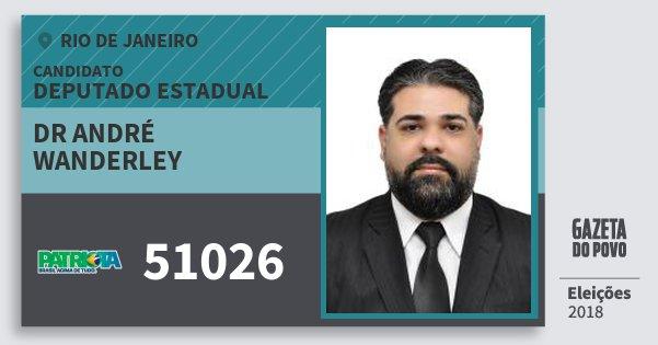 Santinho Dr André Wanderley 51026 (PATRI) Deputado Estadual | Rio de Janeiro | Eleições 2018