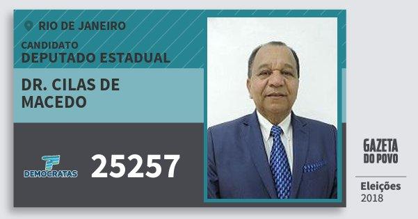 Santinho Dr. Cilas de Macedo 25257 (DEM) Deputado Estadual | Rio de Janeiro | Eleições 2018
