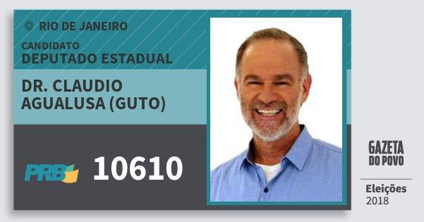 Santinho Dr. Claudio Agualusa (Guto) 10610 (PRB) Deputado Estadual | Rio de Janeiro | Eleições 2018