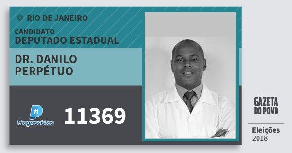 Santinho Dr. Danilo Perpétuo 11369 (PP) Deputado Estadual | Rio de Janeiro | Eleições 2018