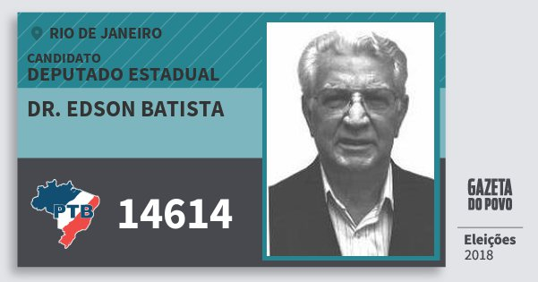 Santinho Dr. Edson Batista 14614 (PTB) Deputado Estadual | Rio de Janeiro | Eleições 2018