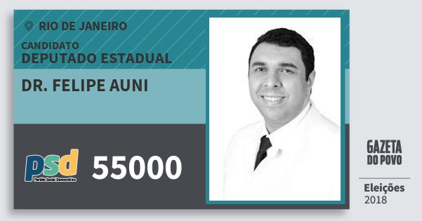 Santinho Dr. Felipe Auni 55000 (PSD) Deputado Estadual | Rio de Janeiro | Eleições 2018