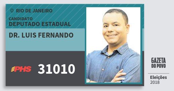 Santinho Dr. Luis Fernando 31010 (PHS) Deputado Estadual | Rio de Janeiro | Eleições 2018