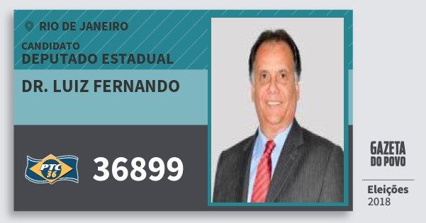 Santinho Dr. Luiz Fernando 36899 (PTC) Deputado Estadual | Rio de Janeiro | Eleições 2018