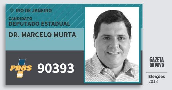 Santinho Dr. Marcelo Murta 90393 (PROS) Deputado Estadual | Rio de Janeiro | Eleições 2018