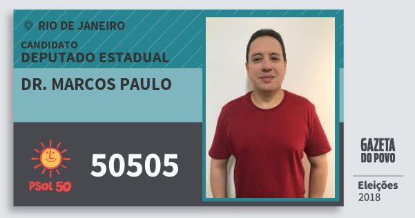 Santinho Dr. Marcos Paulo 50505 (PSOL) Deputado Estadual | Rio de Janeiro | Eleições 2018