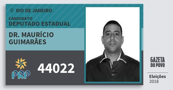 Santinho Dr. Maurício Guimarães 44022 (PRP) Deputado Estadual | Rio de Janeiro | Eleições 2018