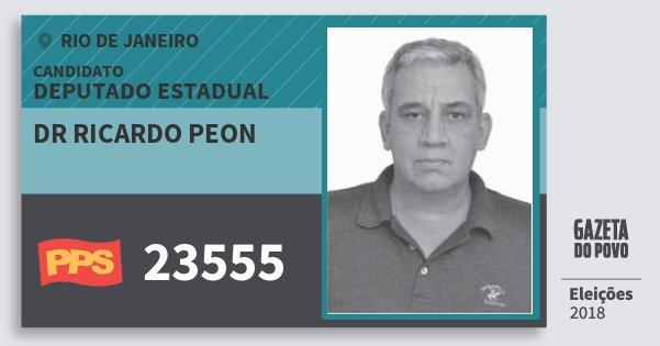 Santinho Dr Ricardo Peon 23555 (PPS) Deputado Estadual | Rio de Janeiro | Eleições 2018