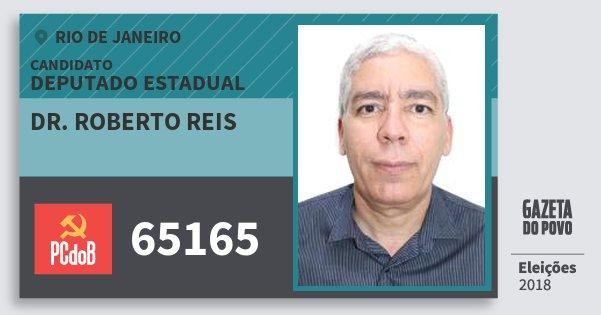 Santinho Dr. Roberto Reis 65165 (PC do B) Deputado Estadual | Rio de Janeiro | Eleições 2018