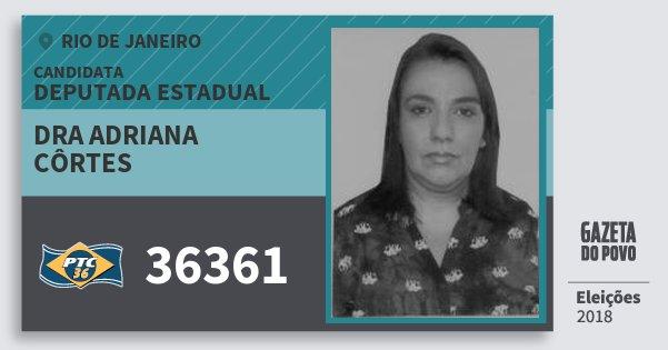 Santinho Dra Adriana Côrtes 36361 (PTC) Deputada Estadual | Rio de Janeiro | Eleições 2018