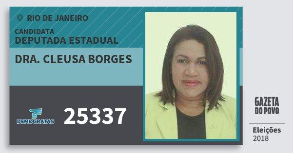 Santinho Dra. Cleusa Borges 25337 (DEM) Deputada Estadual | Rio de Janeiro | Eleições 2018