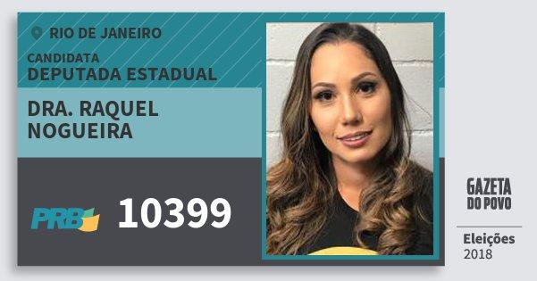 Santinho Dra. Raquel Nogueira 10399 (PRB) Deputada Estadual | Rio de Janeiro | Eleições 2018
