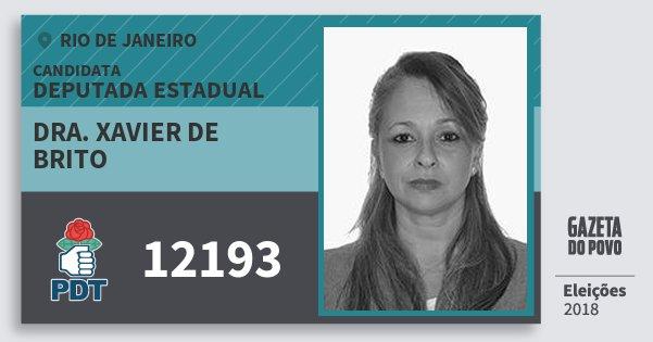 Santinho Dra. Xavier de Brito 12193 (PDT) Deputada Estadual | Rio de Janeiro | Eleições 2018
