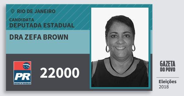 Santinho Dra Zefa Brown 22000 (PR) Deputada Estadual | Rio de Janeiro | Eleições 2018