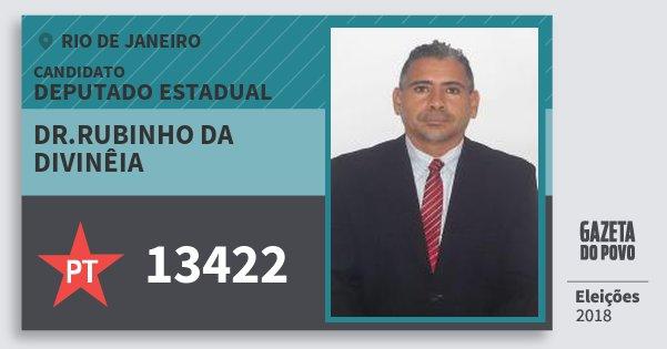 Santinho Dr.rubinho da Divinêia 13422 (PT) Deputado Estadual | Rio de Janeiro | Eleições 2018