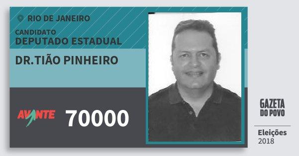 Santinho Dr.tião Pinheiro 70000 (AVANTE) Deputado Estadual | Rio de Janeiro | Eleições 2018